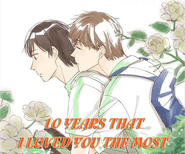 truyện tranh 10 YEARS THAT I LOVED YOU THE MOST